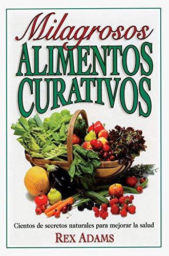 Milagrosos Alimentos Curativos por Rex Adams