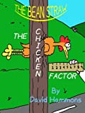The Bean Straw: The Chicken Factor (English Edition)