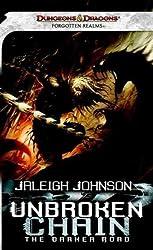 (UNBROKEN CHAIN: THE DARKER ROAD: A FORGOTTEN REALMS NOVEL ) BY Unbroken Chain: The Darker Road: A Forgotten Realms Novel (Author) mass_market Published on (07 , 2011)