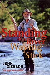 Standing in a River Waving a Stick Hardcover