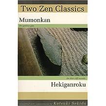 """Two Zen Classics: """"Mumonkan"""" and """"Hekiganroku"""""""