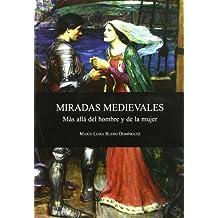 Miradas Medievales Mas Alla Del Hombre Y La Mujer
