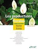 Telecharger Livres Les productions florales Cahier d activites CAPA BPA horticulture (PDF,EPUB,MOBI) gratuits en Francaise