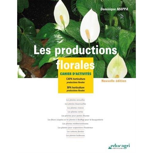 Les productions florales : Cahier d'activités CAPA/BPA horticulture