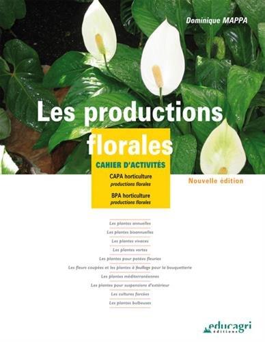 Les productions florales : Cahier d'activités CAPA/BPA horticulture par Dominique Mappa