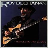 Roy Buchanan: When a Guitar Plays the Blues (Audio CD)