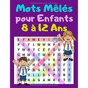 Mots Mêlés pour Enfants 8 a 12 Ans: 40 grilles et +600 mots cachés enfants en gros caractères avec les solutions à la fin, Mots mêlés enfants | Idée cadeau pour vacances et temps libre