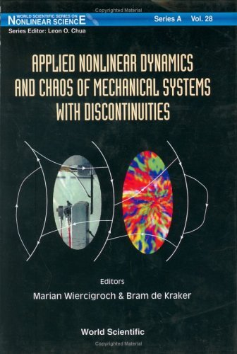 Applied Nonlinear Dynamics and Chaos of Mechanical Systems with Discontinuities (World Scientific Series on Nonlinear Science