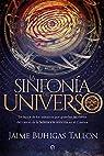 La sinfonía del Universo: En busca de los números que guardan las claves del canon de la belleza y la armonía en el Cosmos par Jaime Buhigas Tallon