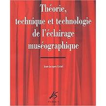 Théorie, technique et technologie de l'éclairage muséographique