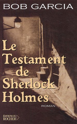 Le testament de Sherlock Holmes par Bob Garcia