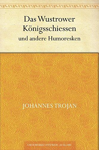 Das Wustrower Königsschiessen und andere Humoresken