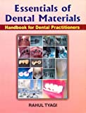 Essentials of Dental Materials (Handbook for Dental Practitioners): 0