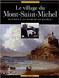Le village du Mont-Saint-Michel : Histoire d'un patrimoine mondial