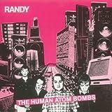 Randy: The Human Atombombs (Audio CD)