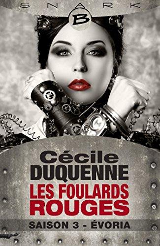 Évoria - Les Foulards rouges - Saison 3: Les Foulards rouges, T3 par Cécile Duquenne