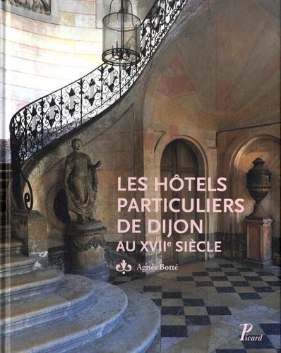 Les htels particuliers de Dijon au XVIIe sicle