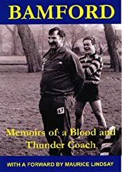 Bamford: Memoirs of a Blood and Thunder Coach (Rugby)