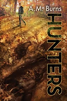 Hunters (The Woodmen Chronicles Book 1) by [Burns, A.M.]