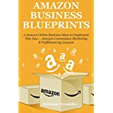 AMAZON BUSINESS  BLUEPRINTS: 2 Amazon Online Business Ideas to Implement This Year… Amazon Commission Marketing & Fulfillment by Amazon (Bundle) (English Edition)