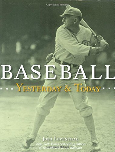 Baseball Yesterday & Today 1st edition by Leventhal, Josh (2006) Hardcover
