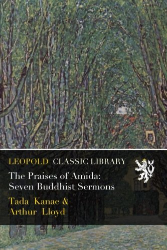 The Praises of Amida: Seven Buddhist Sermons por Tada Kanae