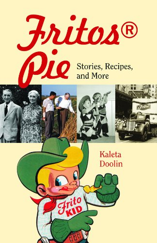 Fritos® Pie: Stories, Recipes, and More (Tarleton State University Southwestern Studies in the Humanities Book 24) (English Edition) State University-chip
