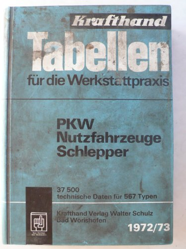 Tabellen für die Werkstattpraxis - PKW Nutzfahrzeuge Schlepper 1972/73 + Nachtrag 1974