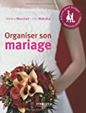 Organiser son mariage: Astuces petit budget. Adresses inédites