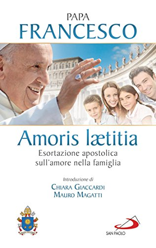 Amoris laetitia. Esortazione apostolica sull'amore nella famiglia. Introduzione di Chiara Giaccardi e Mauro Magatti