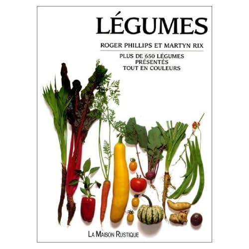 Légumes : Plus de 650 légumes présentés tout en couleurs