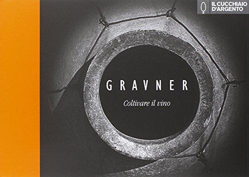il cucchiaio d'argento. gravner. coltivare il vino. ediz. italiana, inglese, slovena