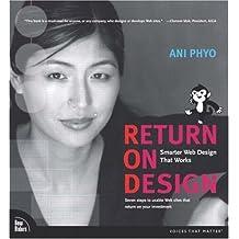 Return on Design: Smarter Web Design That Works: Smarter Web Design for Hard Times (Voices That Matter)