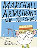 Best Back To School Books - Marshall Armstrong Is New To Our School Review