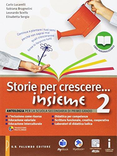 Storie per crescere insieme. Per la Scuola media. Con DVD-ROM. Con e-book. Con espansione online: 2