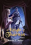 A Knight of Tharnin, Book I (A Knight of Tharnin Series 1)