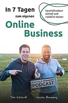 In 7 Tagen zum eigenen Online Business: Geschäftsideen schnell und risikofrei testen