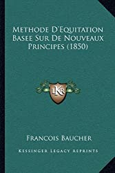 Methode D'Equitation Basee Sur de Nouveaux Principes (1850)