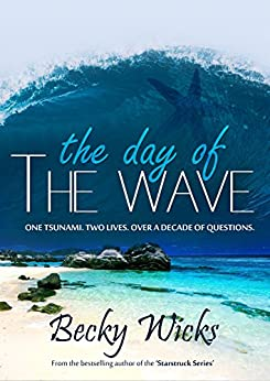 The Day Of The Wave: A romance novel based on real-life events by [Wicks, Becky]