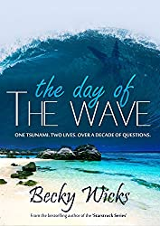 The Day Of The Wave: A romance novel based on real-life events (English Edition)