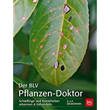 Der BLV Pflanzen-Doktor: Schädlinge und Krankheiten erkennen & behandeln