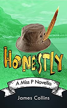 Honestly: A Miss P Novella by [Collins, James]