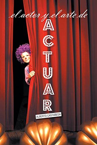 El Actor Y El Arte De Actuar