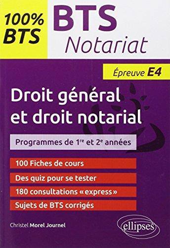 100% BTS Notariat Épreuve E4 Droit Général et Droit Notarial par Christel Morel-Journel