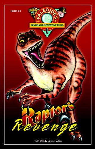 Raptor S Revenge Paleojoe S Dinosaur Detective Club
