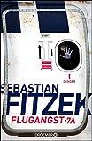 Flugangst 7A: Psychothriller von Sebastian Fitzek
