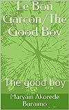 Le Bon Garçon/The Good Boy: The good boy (French Edition)