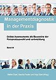 Managementdiagnostik in der Praxis, Band III: Online Assessments als Bausteine der Personalauswahl und -entwicklung