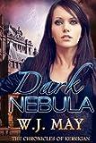 Dark Nebula: Volume 2 (The Chronicles of Kerrigan) by W.J. May (2013-03-01)