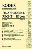 Kodex Finanzmarktrecht Band III 2016: ZaDiG/BörseG/Derivate/WAG